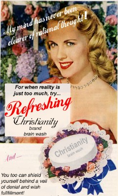 Try refreshing christianity brand brainwash. For when reality is just too much.
