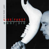 Live Faust, Die Jung. Yeah, yeah, I know, I know.